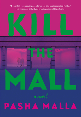 Kill the Mall by Pasha Malla