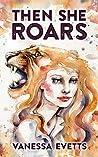 Then She Roars