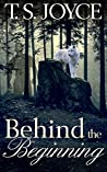 Behind the Beginning (Becoming the Wolf, #1)