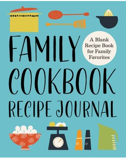 Family Cookbook Recipe Journal by Rockridge Press