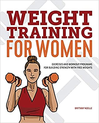 Weight Training for Women by Brittany Noelle