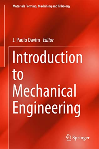 Introduction to Mechanical Engineering (Materials Forming, Machining and Tribology)