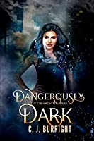 Dangerously Dark (The Dreamcaster Series, #3)