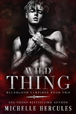 Wild Thing (Blueblood Vampires, #2)