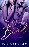 The Words to Bind (Playgrounds, #1)