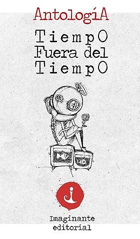 Tiempo fuera del tiempo -Antología gratuita- by Jesica Sabrina Canto