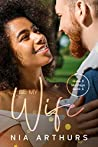 Be My Wife (Make It Marriage, #6)