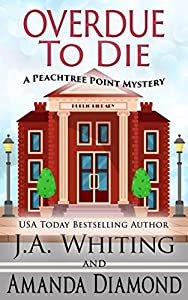 Overdue to Die (A Peachtree Point Mystery #1)
