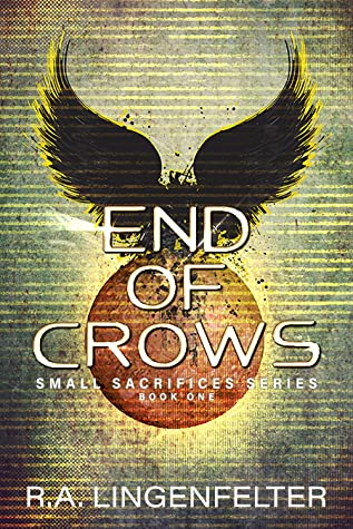 End of Crows (Small Sacrifices, #1)