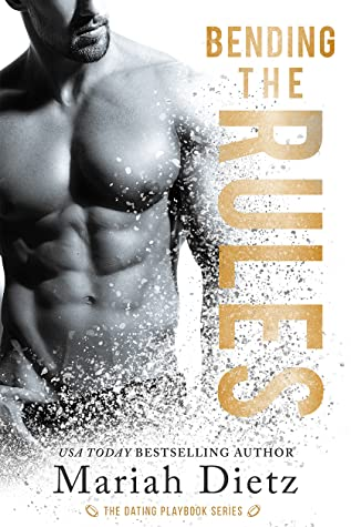 Bending the Rules (The Dating Playbook, #1)