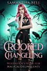 Crooked Changeling (Woodlock's Home for Magical Delinquents #0.5)
