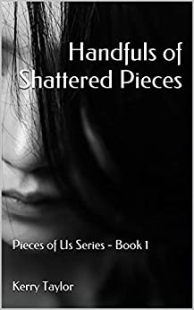 Handfuls of Shattered Pieces (Pieces of Us #1)