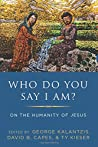 Who Do You Say I Am?: On the Humanity of Jesus