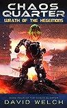Wrath of the Hegemons (Chaos Quarter #4)