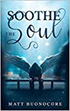 Soothe The Soul: Poems to soothe the soul