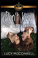 Don't Kiss Your Lab Partner (Billionaire Academy YA Romance Series)
