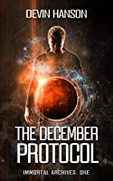 The December Protocol (Immortal Archives, #1)