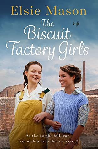 The Biscuit Factory Girls: A heartwarming saga about war, family and the importance of friendship