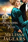 Pretending to Wed (Frontier Vows, #2)