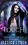 Touch (Touched by the Fae #3)