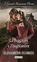 La fuggitiva e l'highlander (L'eredità dei Lochmore Vol. 3)