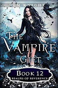 Realms of Reverence (The Vampire Gift #12)