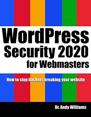 WordPress Security for Webmaster 2020: How to Stop Hackers Breaking into Your Website (Webmaster Series)