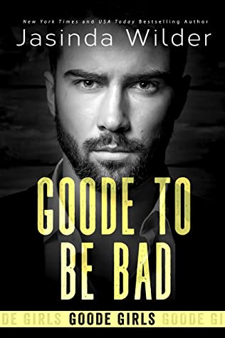 Goode To Be Bad (Goode Girls, #3)