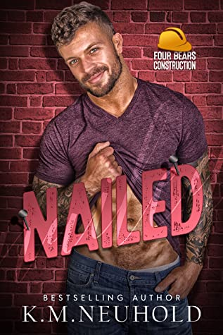 Nailed (Four Bears Construction, #2)