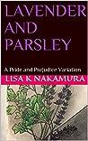 Lavender and Parsley: Pride and Prejudice Variation