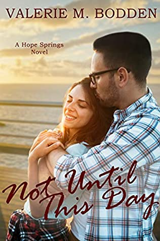 Not Until This Day (Hope Springs #6)