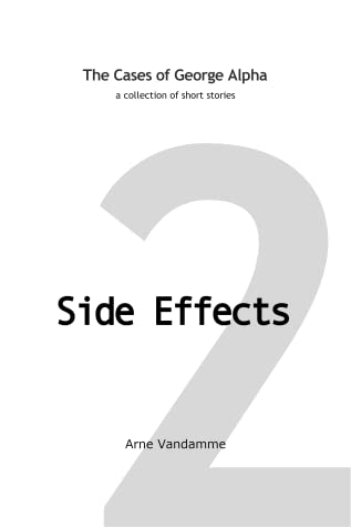 Side Effects (The Cases of George Alpha, #2)