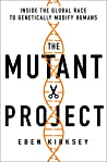 The Mutant Project by Eben Kirksey