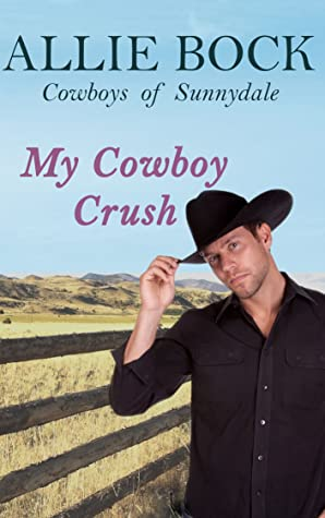 My Cowboy Crush (Cowboys of Sunnydale, #1)