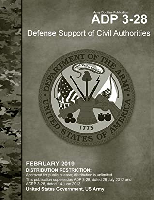 Army Doctrine Publication ADP 3-28 Defense Support of Civil Authorities February 2019