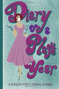 Diary of a Plague Year: A Murder Party Madge Journal