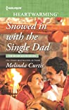 Snowed in with the Single Dad (The Mountain Monroes #2)