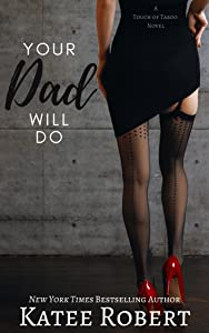Your Dad Will Do (A Touch of Taboo #1)