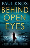 Behind Open Eyes (Reece Cannon Thriller, #2)