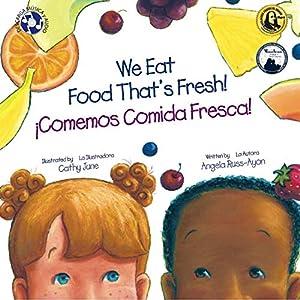 Comemos Comida Fresca / We Eat Food That's Fresh