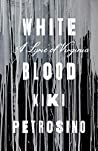 White Blood: A Ly...