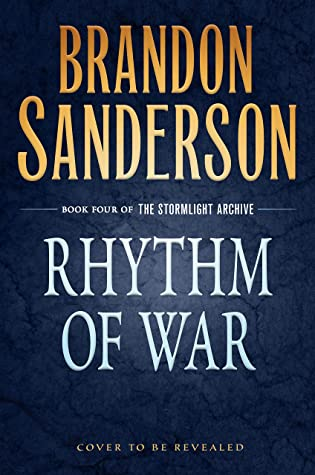 Rhythm of War (The Stormlight Archive, #4)