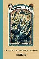 A Cidade Sinistra dos Corvos (Desventuras em Série, #7)