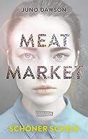 Meat Market – Schöner Schein