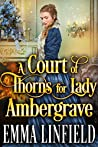 A Court of Thorns for Lady Ambergrave