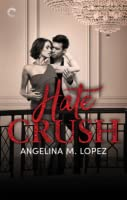 Hate Crush (Filthy Rich, #2)