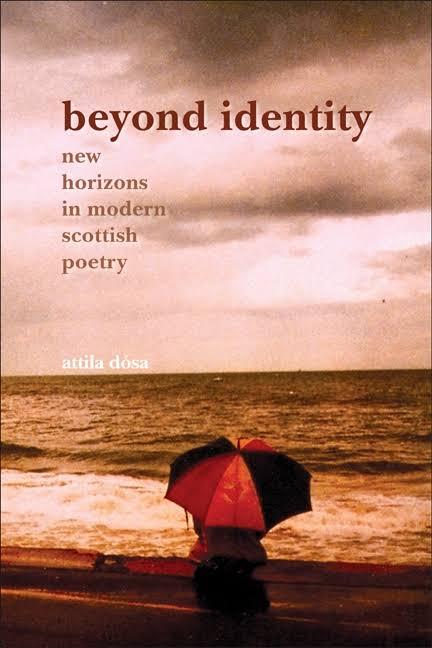 Attila Dosa - Beyond Identity New Horizons in Modern Scottish Poetry