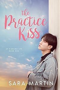 The Practice Kiss (My K-Drama Life, #1)