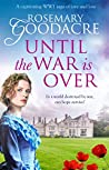 Until the War is Over: A captivating WW1 saga of love and loss