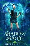 Shadow Magic (Macabre Academy Book 1)